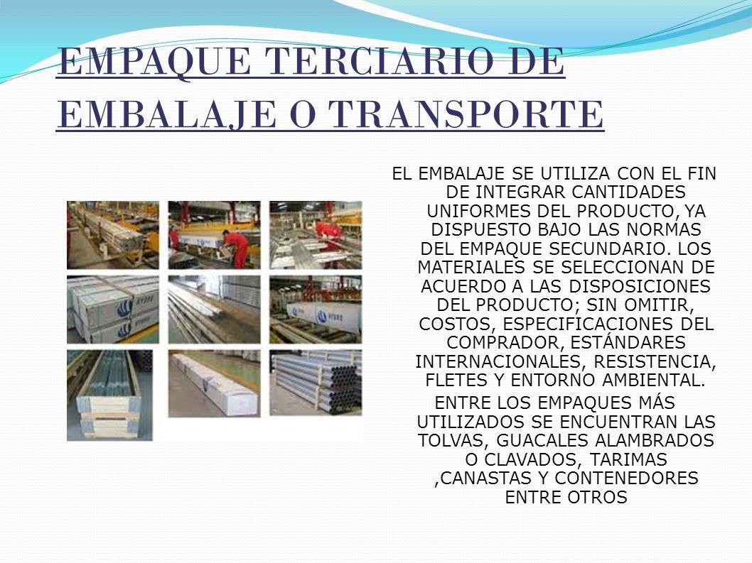 EMPAQUE TERCIARIO DE EMBALAJE O TRANSPORTE