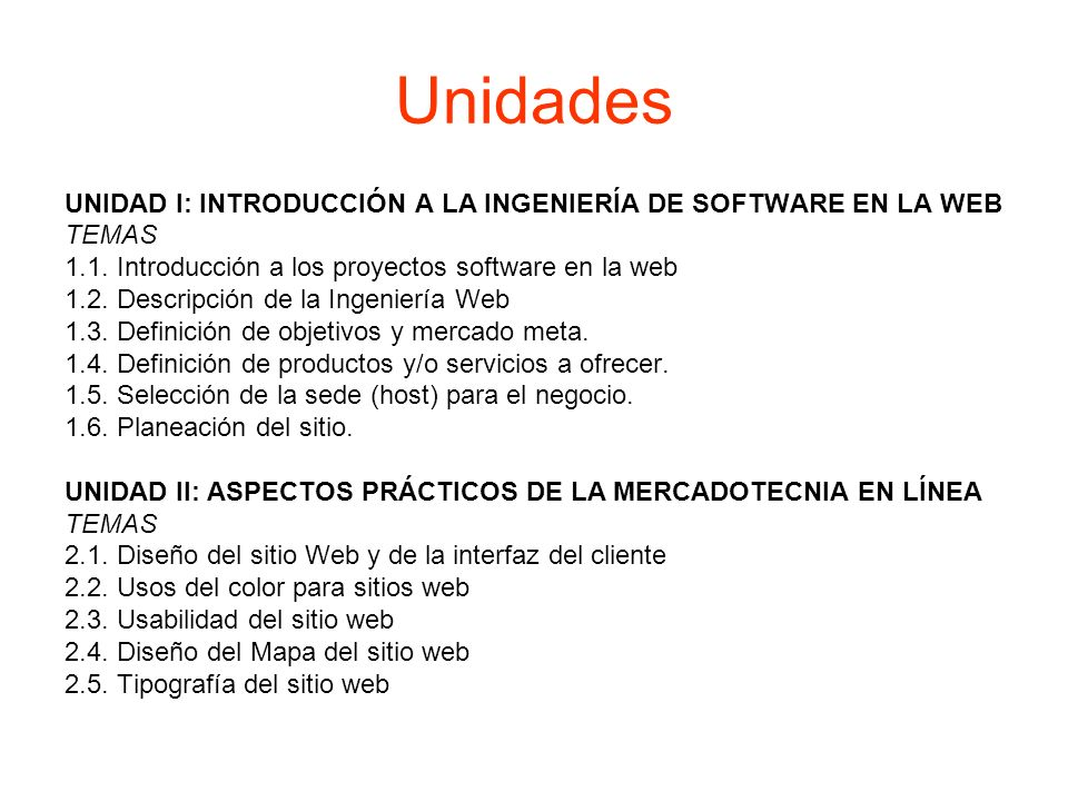 Unidades UNIDAD I: INTRODUCCIÓN A LA INGENIERÍA DE SOFTWARE EN LA WEB