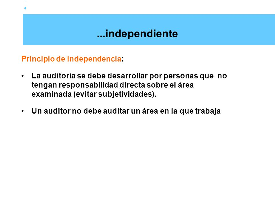 ...independiente Principio de independencia: