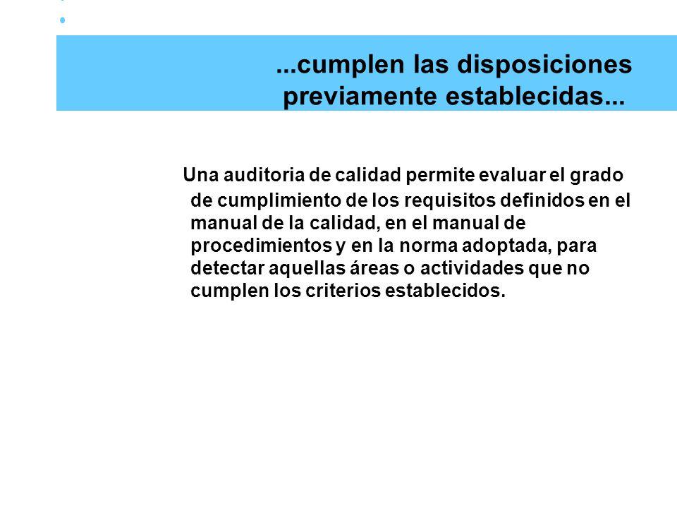 ...cumplen las disposiciones previamente establecidas...