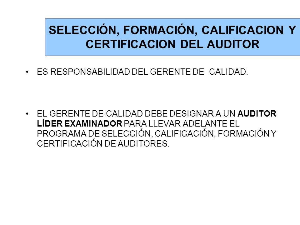 SELECCIÓN, FORMACIÓN, CALIFICACION Y CERTIFICACION DEL AUDITOR