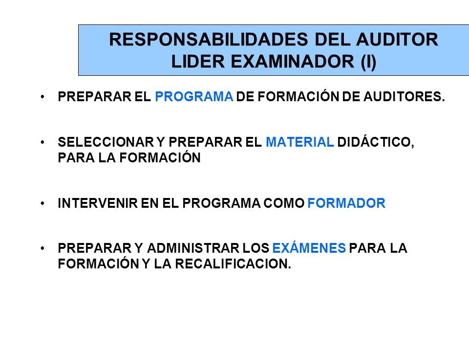 RESPONSABILIDADES DEL AUDITOR LIDER EXAMINADOR (I)