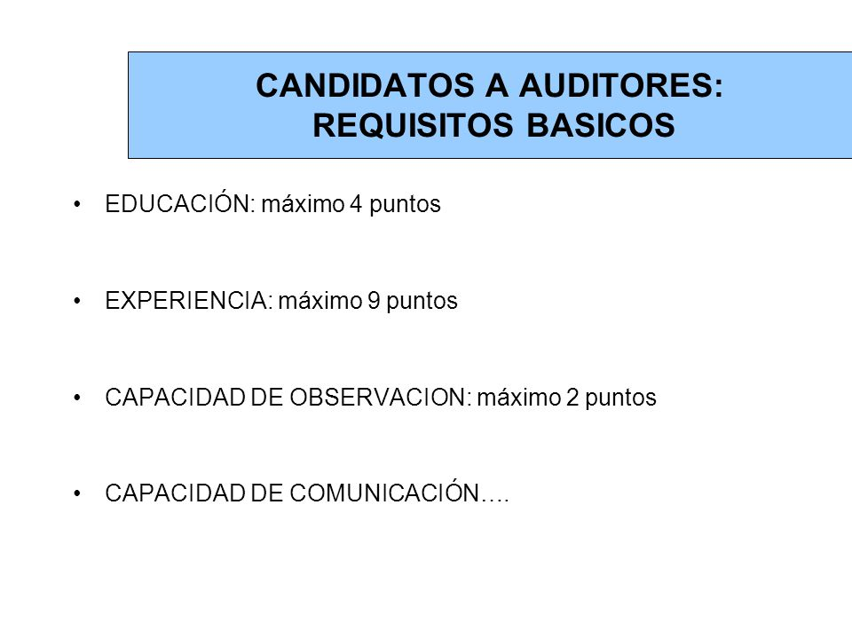 CANDIDATOS A AUDITORES: REQUISITOS BASICOS