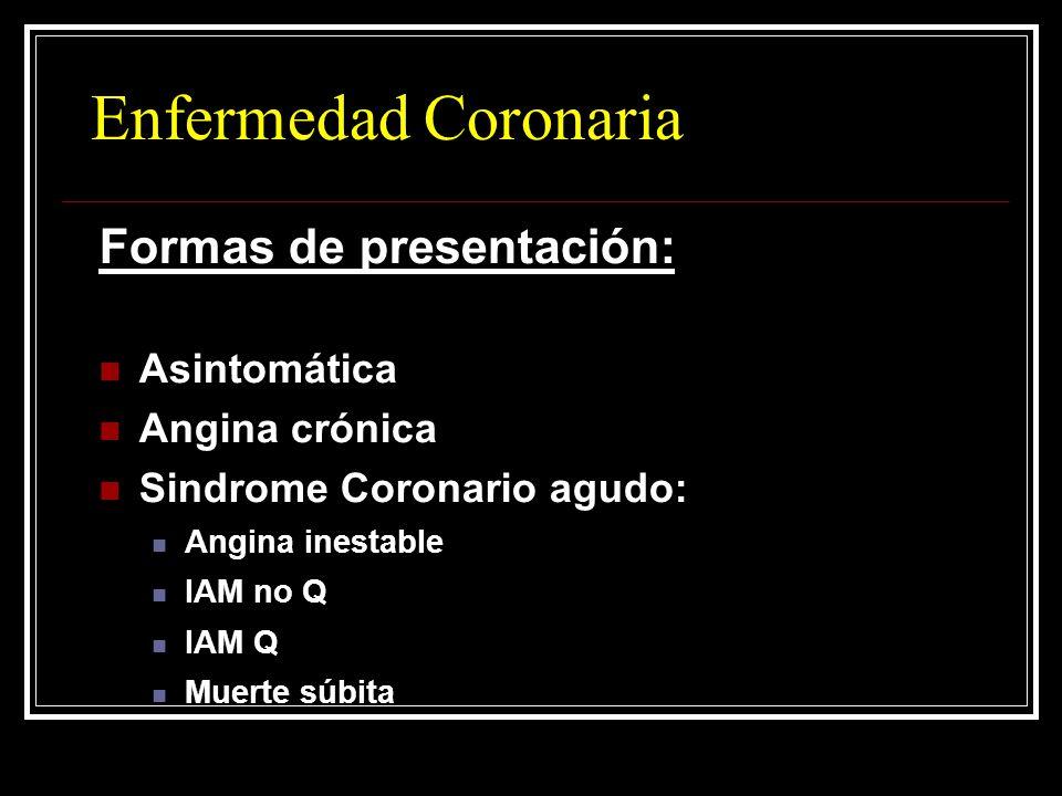 Enfermedad Coronaria Formas de presentación: Asintomática