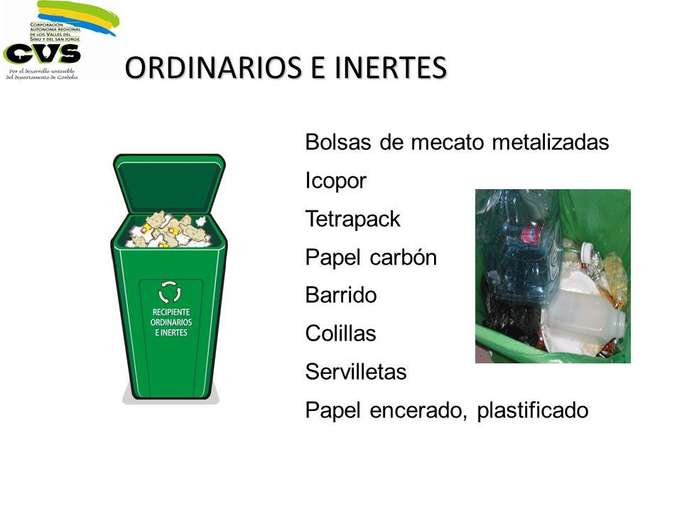 ORDINARIOS E INERTES Bolsas de mecato metalizadas Icopor Tetrapack