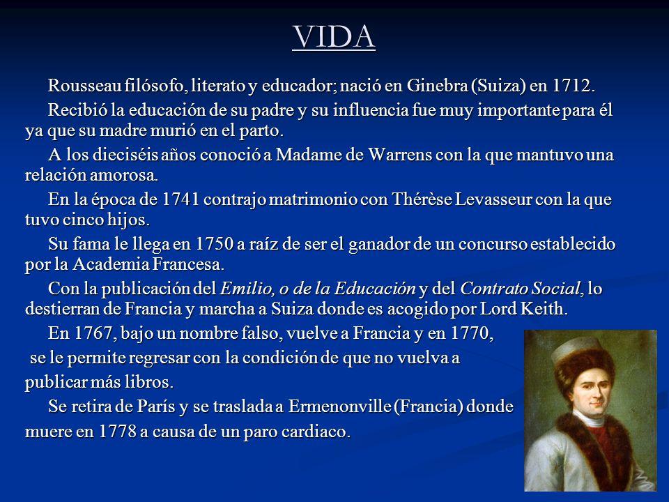 VIDA Rousseau filósofo, literato y educador; nació en Ginebra (Suiza) en 1712.