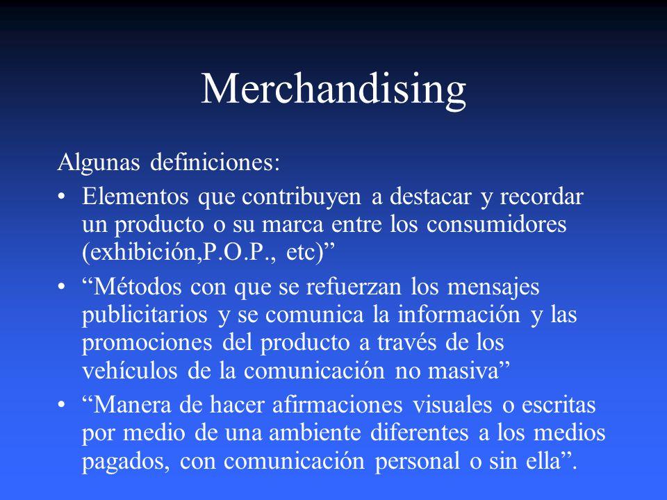 Merchandising Algunas definiciones: