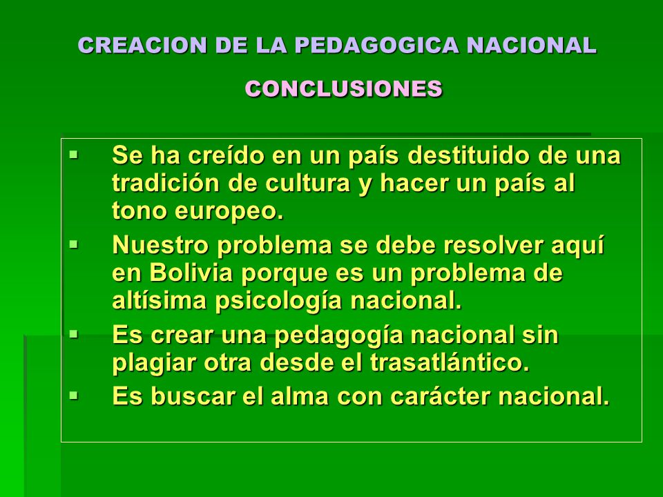 CREACION DE LA PEDAGOGICA NACIONAL CONCLUSIONES
