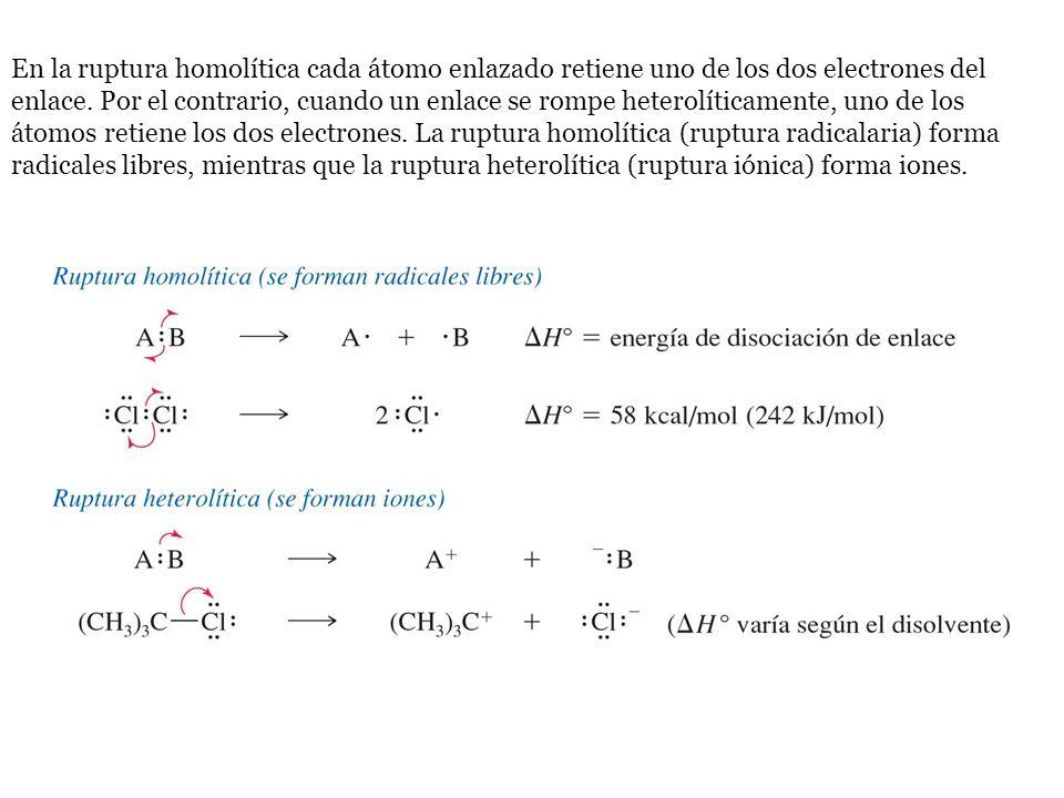 En la ruptura homolítica cada átomo enlazado retiene uno de los dos electrones del enlace.