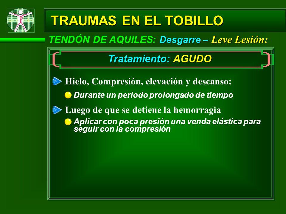 TRAUMAS EN EL TOBILLO Tratamiento: AGUDO