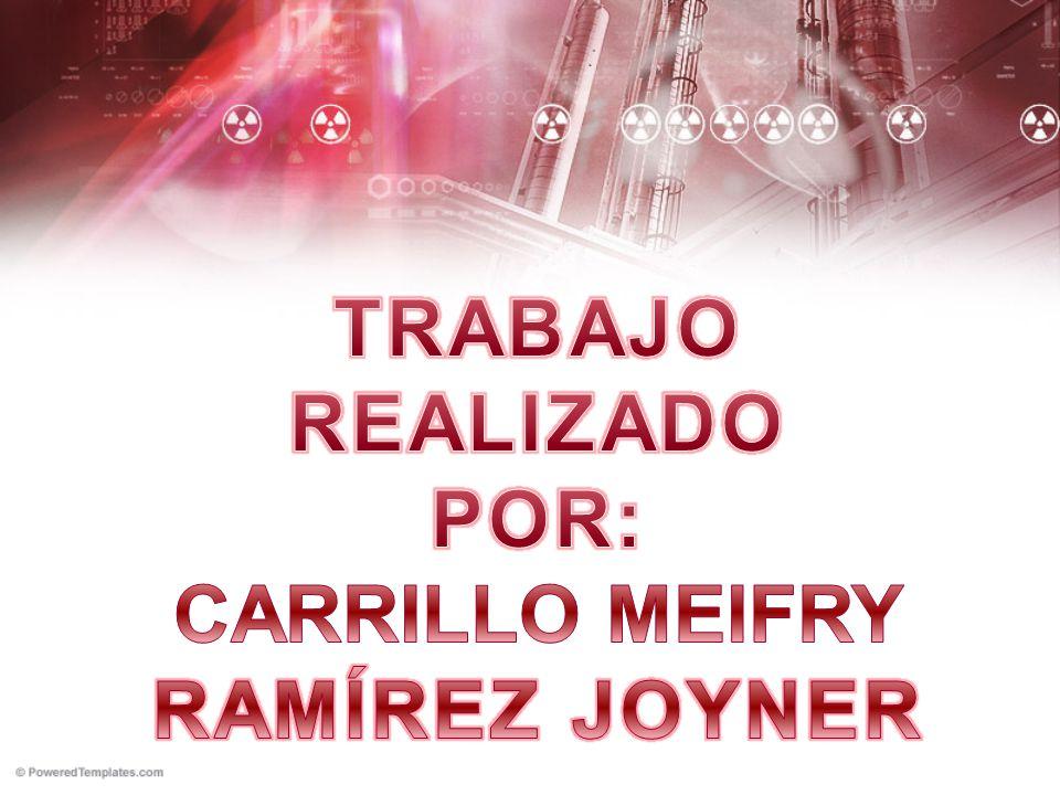 TRABAJO REALIZADO POR: CARRILLO MEIFRY RAMÍREZ JOYNER
