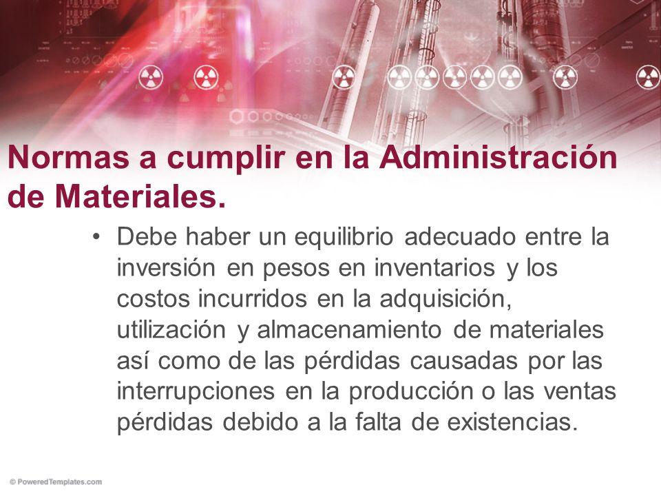Normas a cumplir en la Administración de Materiales.