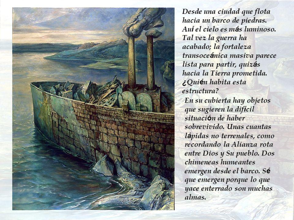 Desde una ciudad que flota hacia un barco de piedras