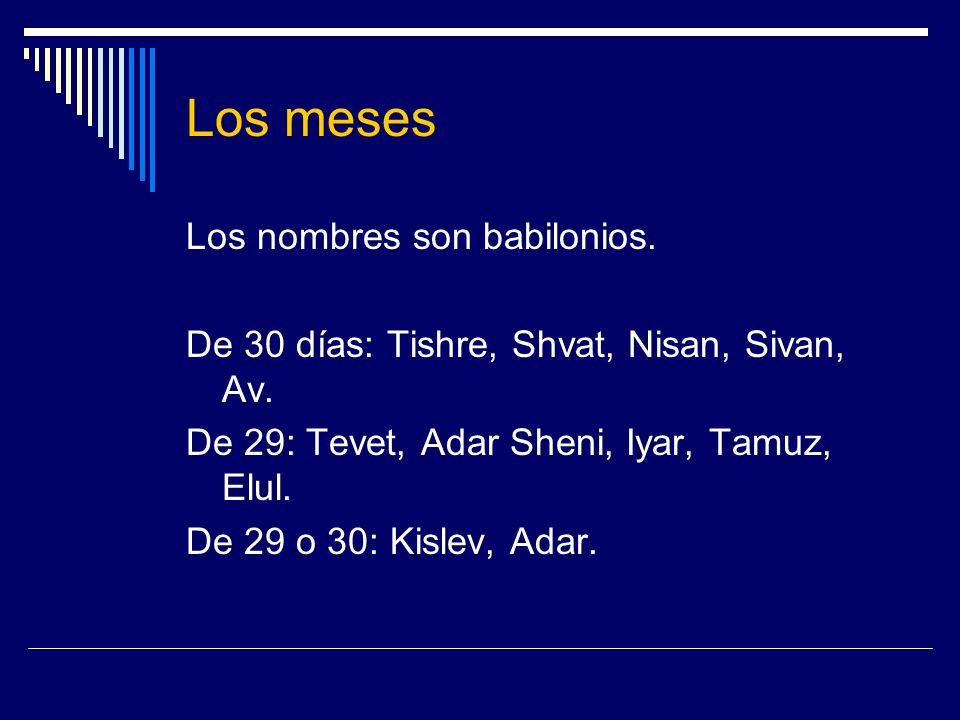 Los meses Los nombres son babilonios.
