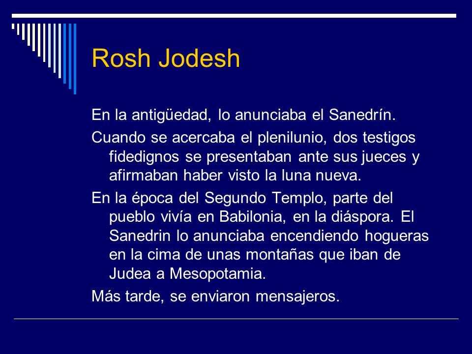 Rosh Jodesh En la antigüedad, lo anunciaba el Sanedrín.