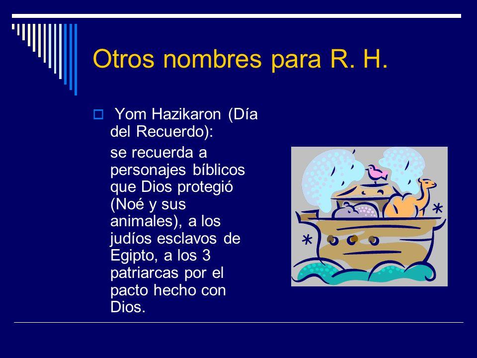 Otros nombres para R. H. Yom Hazikaron (Día del Recuerdo):