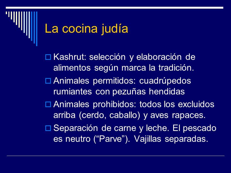 La cocina judíaKashrut: selección y elaboración de alimentos según marca la tradición.