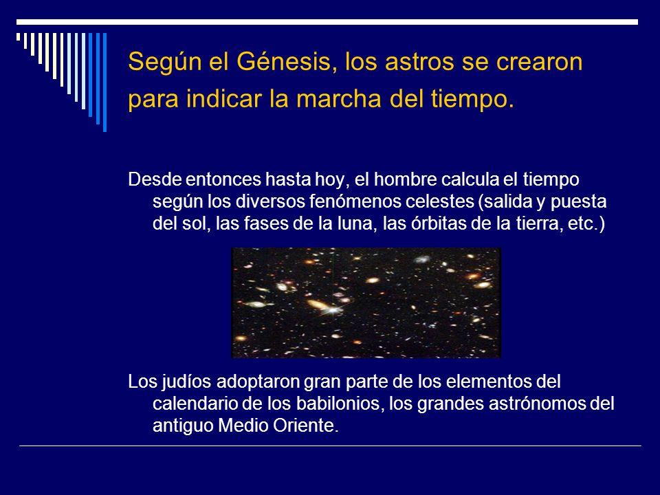 Según el Génesis, los astros se crearon para indicar la marcha del tiempo.