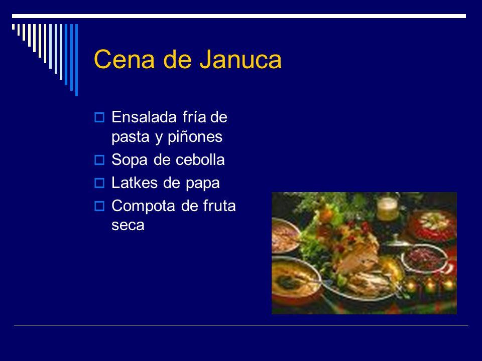 Cena de Januca Ensalada fría de pasta y piñones Sopa de cebolla