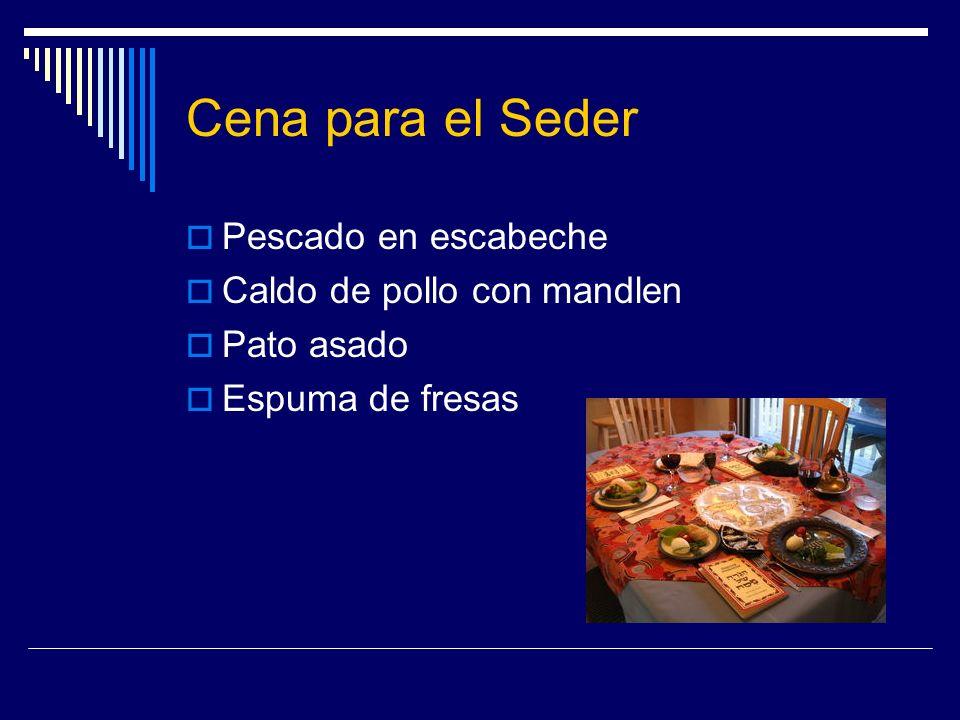 Cena para el Seder Pescado en escabeche Caldo de pollo con mandlen