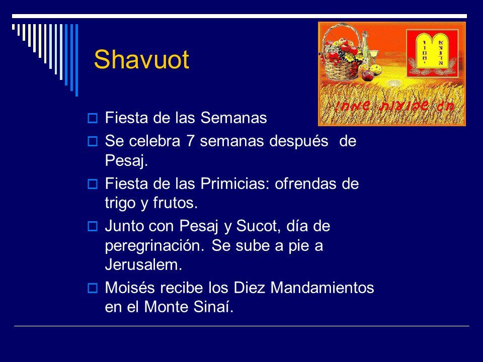 Shavuot Fiesta de las Semanas Se celebra 7 semanas después de Pesaj.
