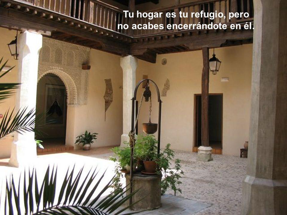 Tu hogar es tu refugio, pero no acabes encerrándote en él.