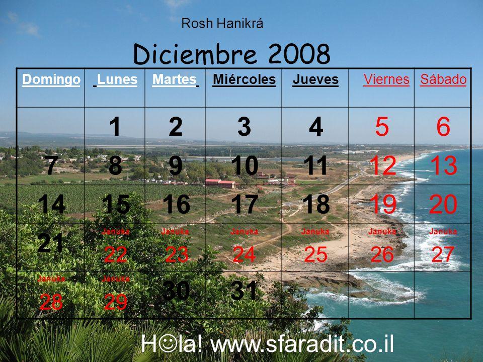Rosh Hanikrá Diciembre 2008. Sábado. Viernes. Jueves. Miércoles. Martes. Lunes. Domingo. 6.