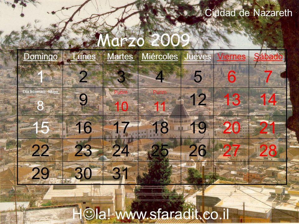 Ciudad de Nazareth Marzo 2009. Sábado. Viernes. Jueves. Miércoles. Martes. Lunes. Domingo. 7.