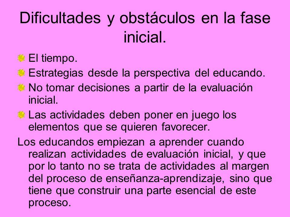 Dificultades y obstáculos en la fase inicial.