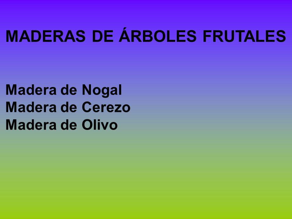 MADERAS DE ÁRBOLES FRUTALES