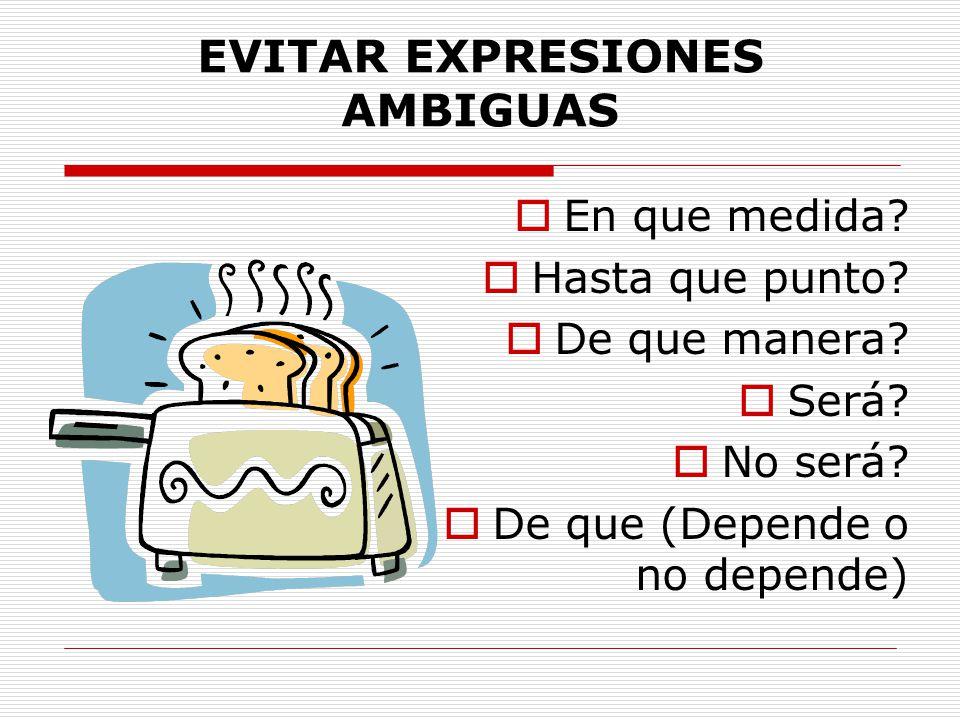 EVITAR EXPRESIONES AMBIGUAS