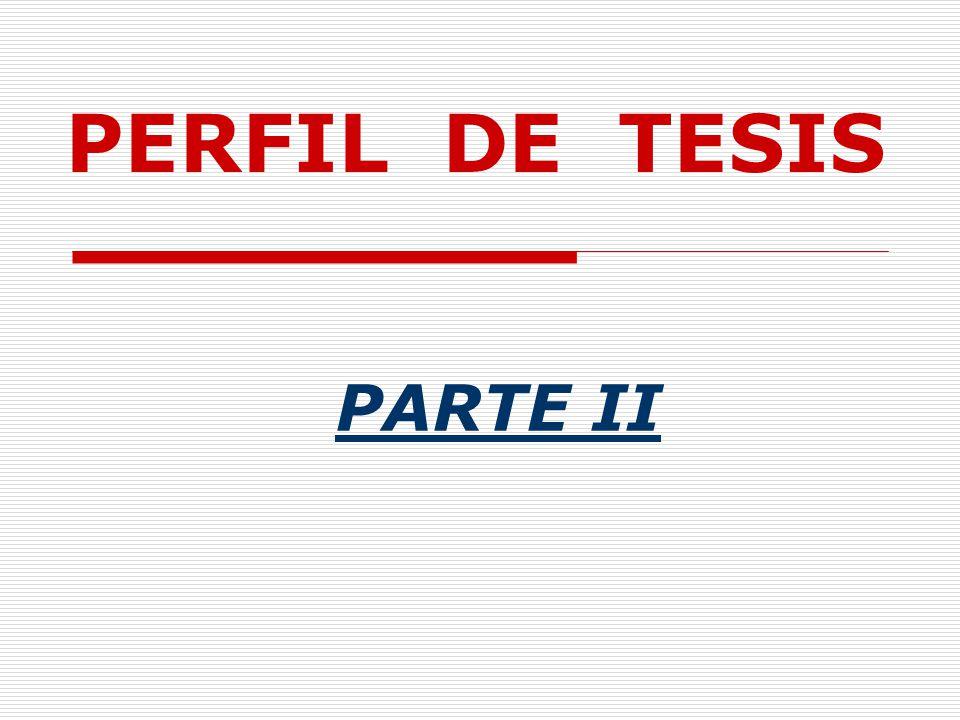 PERFIL DE TESIS PARTE II
