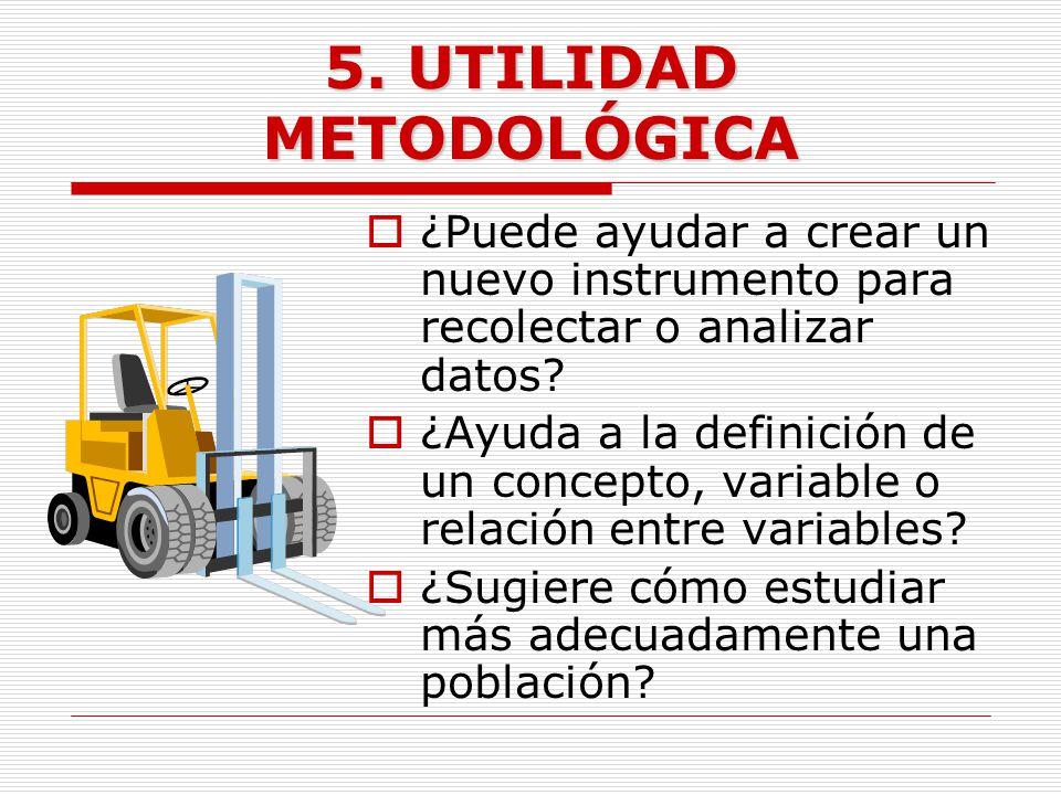 5. UTILIDAD METODOLÓGICA