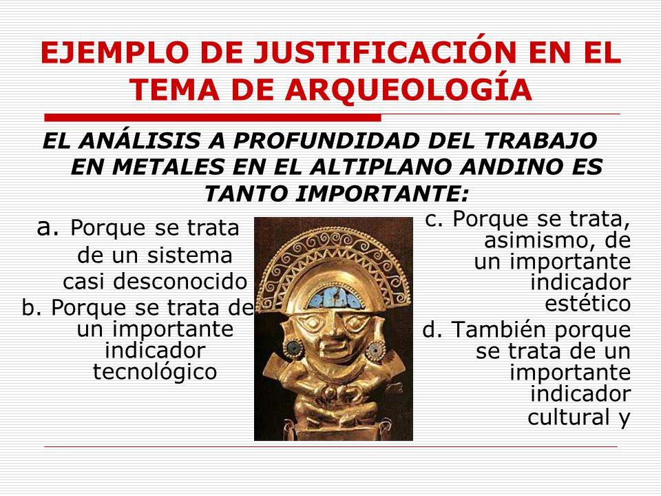 EJEMPLO DE JUSTIFICACIÓN EN EL TEMA DE ARQUEOLOGÍA
