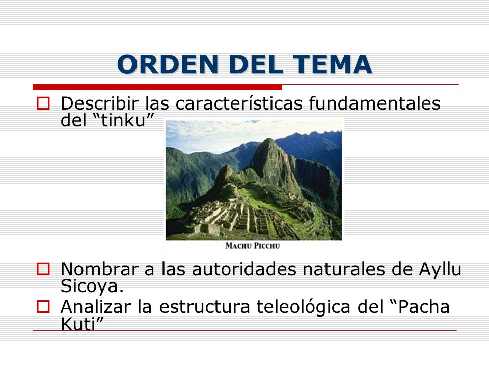 ORDEN DEL TEMA Describir las características fundamentales del tinku