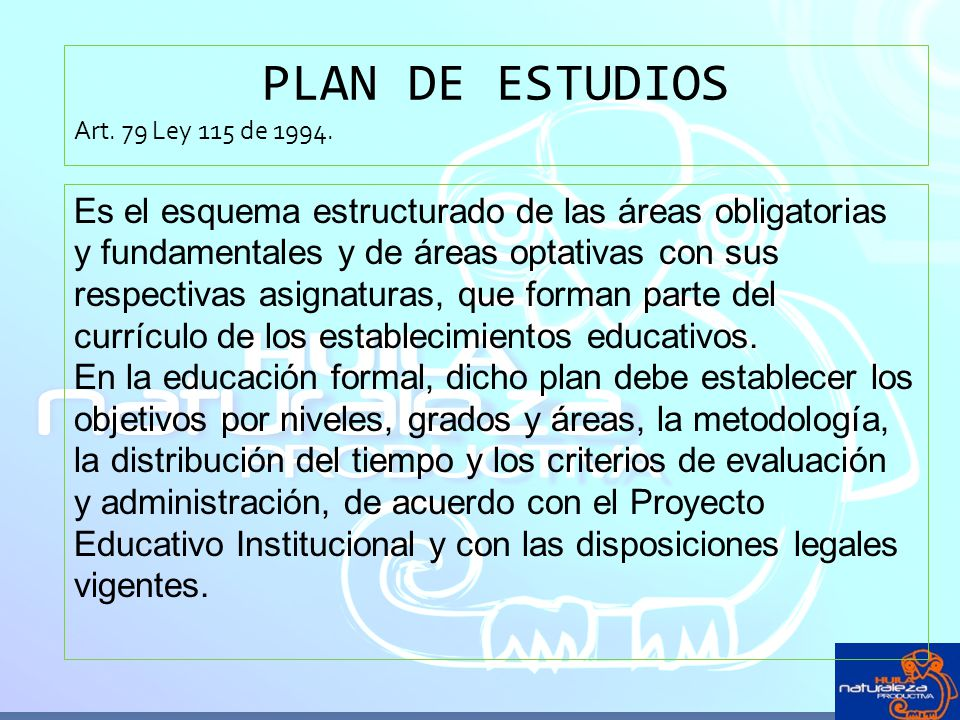 PLAN DE ESTUDIOS Art. 79 Ley 115 de 1994.