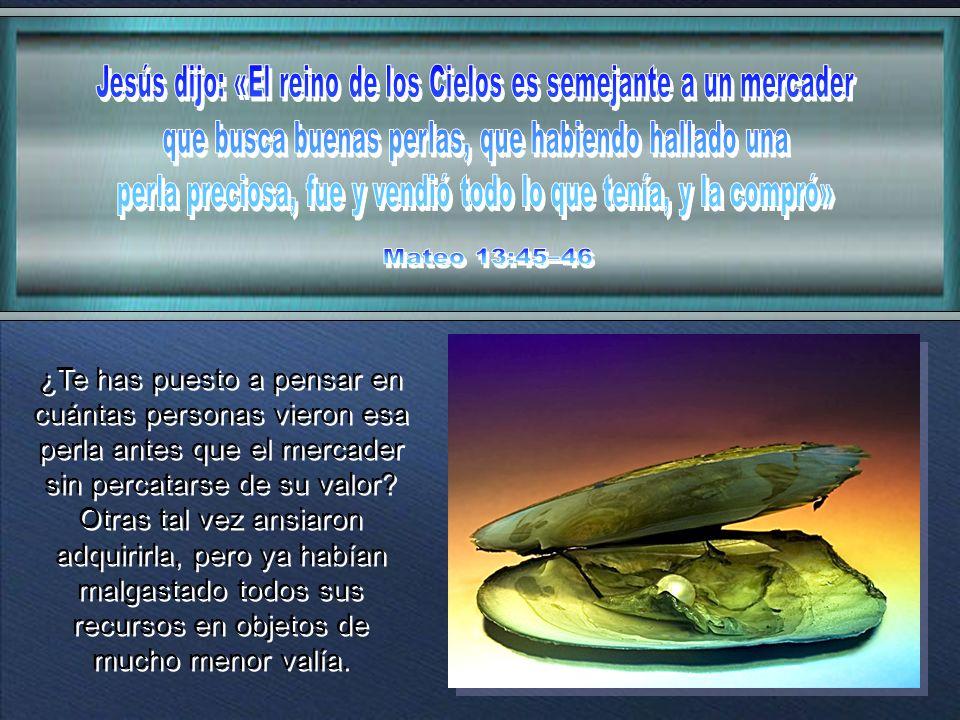 Jesús dijo: «El reino de los Cielos es semejante a un mercader