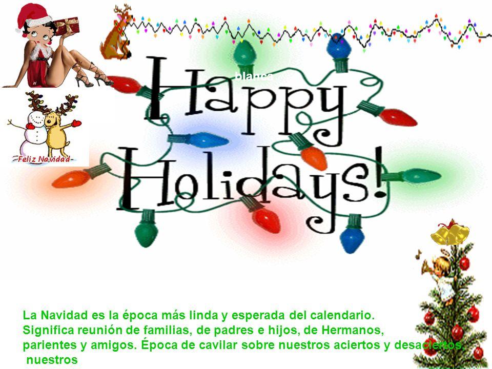 La Navidad es la época más linda y esperada del calendario.