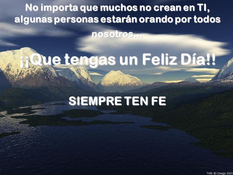 ¡¡Que tengas un Feliz Día!!