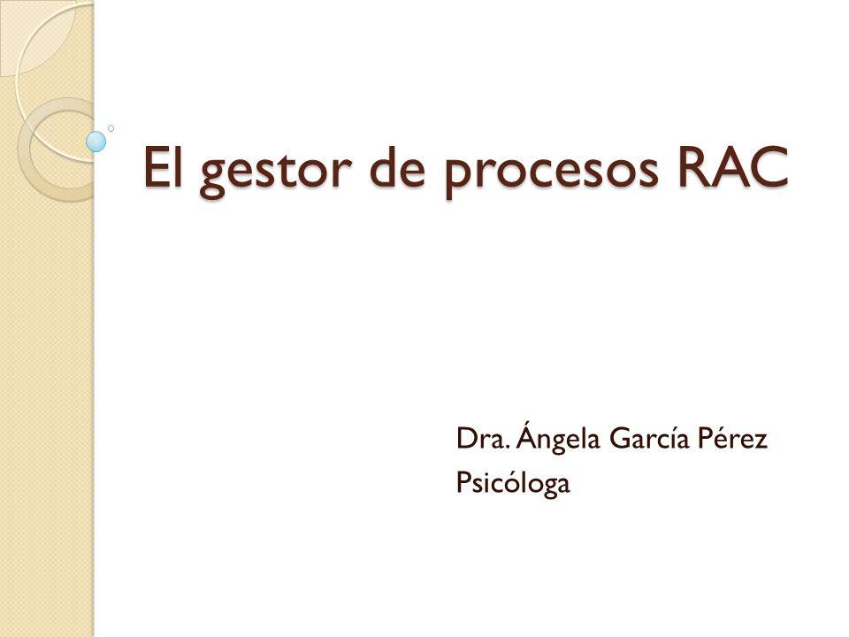 El gestor de procesos RAC