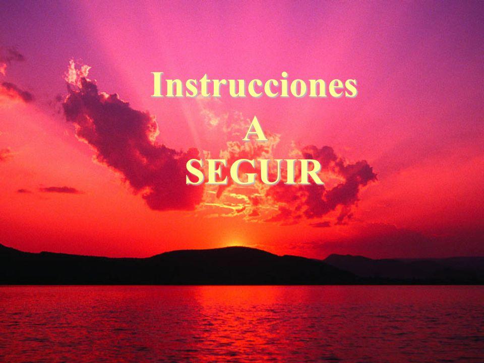 Instrucciones A SEGUIR