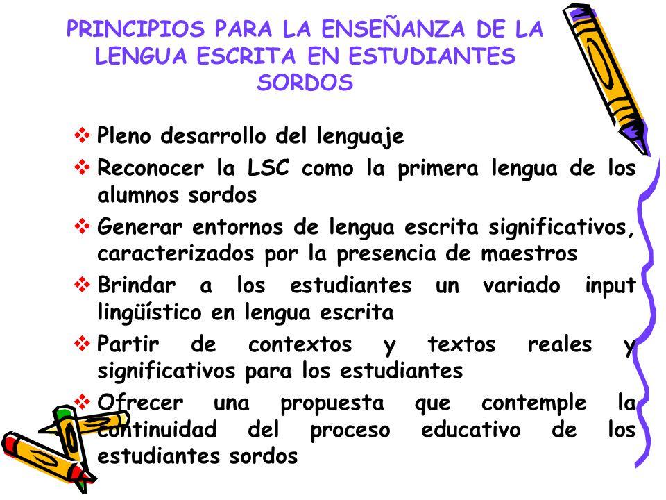PRINCIPIOS PARA LA ENSEÑANZA DE LA LENGUA ESCRITA EN ESTUDIANTES SORDOS