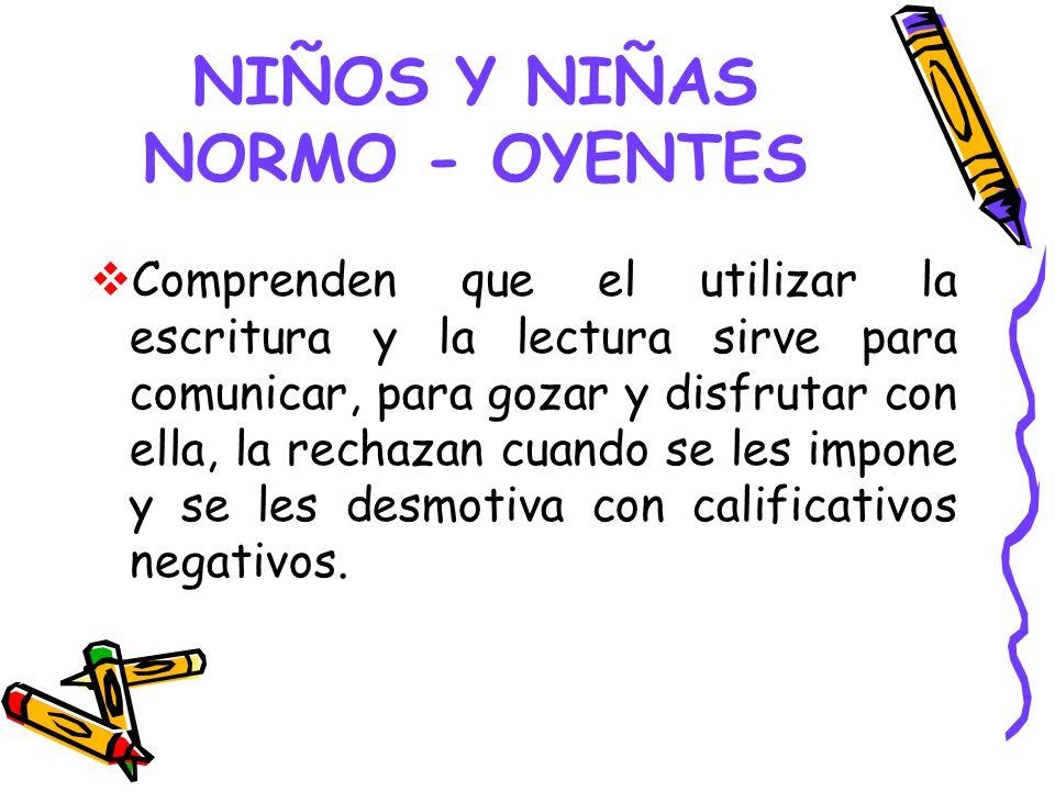 NIÑOS Y NIÑAS NORMO - OYENTES