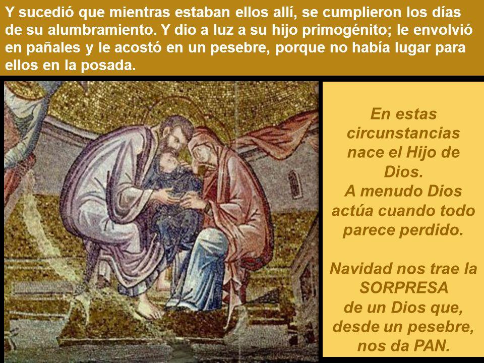 En estas circunstancias nace el Hijo de Dios.