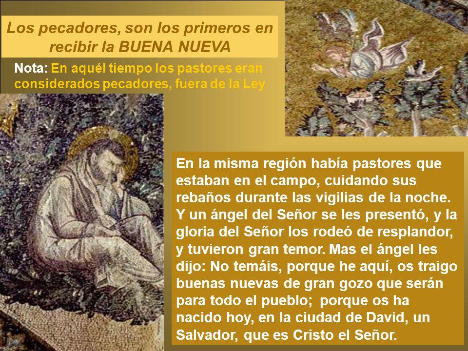 Los pecadores, son los primeros en recibir la BUENA NUEVA