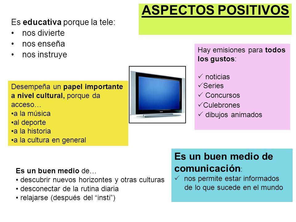 ASPECTOS POSITIVOS Es un buen medio de comunicación: