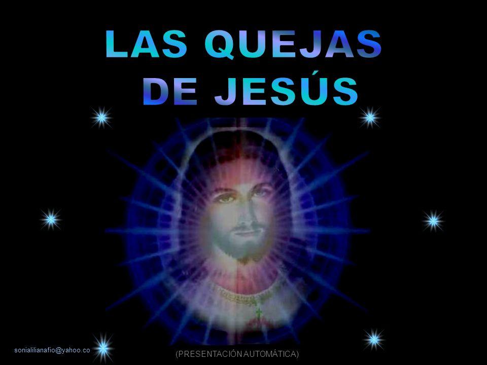 LAS QUEJAS DE JESÚS (PRESENTACIÓN AUTOMÁTICA)