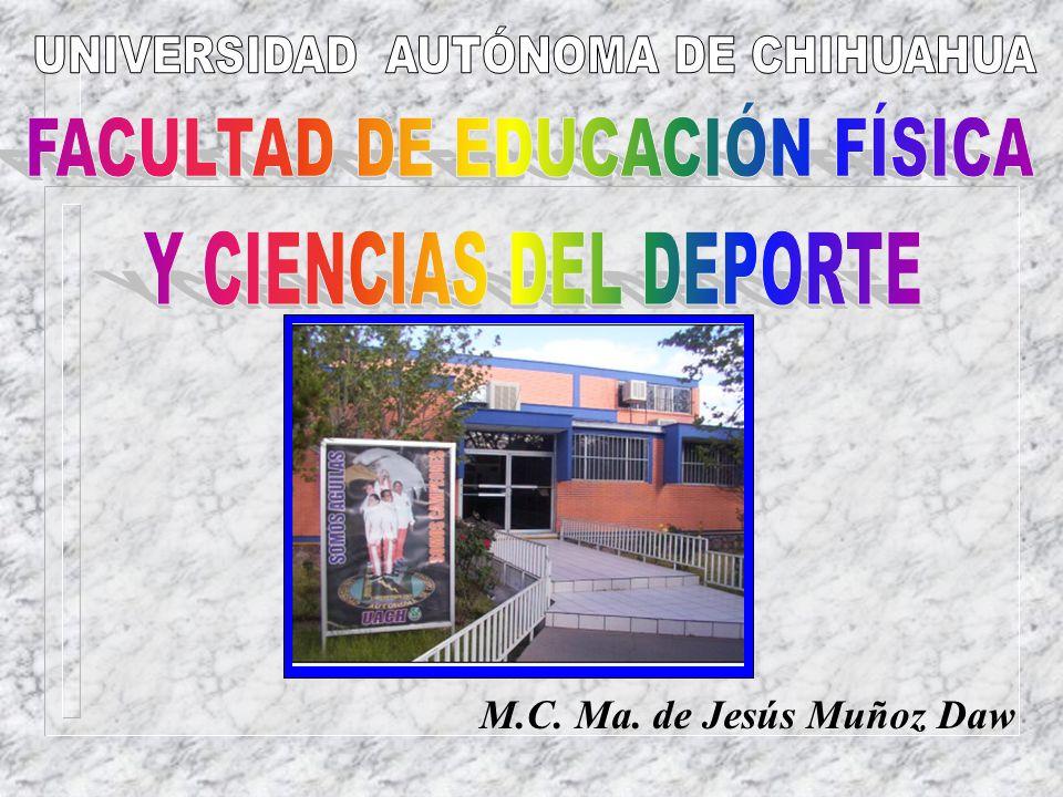 UNIVERSIDAD AUTÓNOMA DE CHIHUAHUA FACULTAD DE EDUCACIÓN FÍSICA
