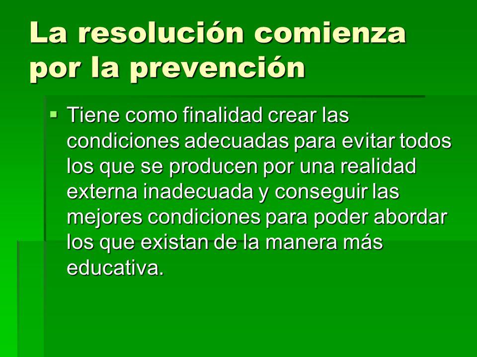 La resolución comienza por la prevención