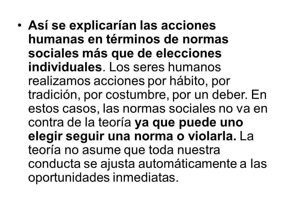 Así se explicarían las acciones humanas en términos de normas sociales más que de elecciones individuales.